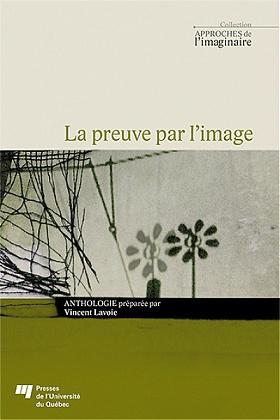 La preuve par l'image | Vincent Lavoie